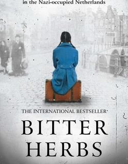Bitter Herbs: Based on a true story of a Jewish girl in the Nazi-occupied Netherlands by Marga Minco