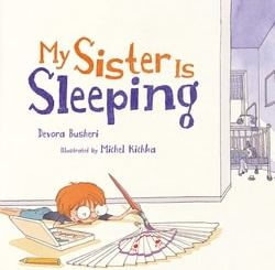 My Sis­ter Is Sleeping by Devo­ra Bush­eri