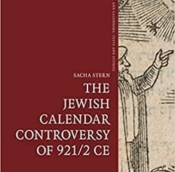 The Jewish Calendar Controversy of 921/2 CE by Sacha Stern