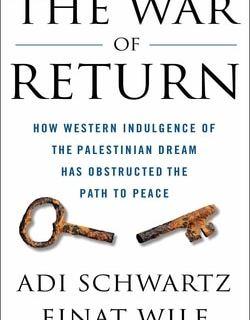 The War of Return by Adi Schwartz and Einat Wilf