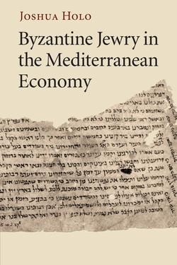 Byzantine Jewry in the Mediterranean Economy by Joshua Holo