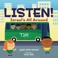 Listen!: Israel's All Around by Jamie Kiffel-Alcheh