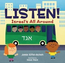 Listen!: Israel's All Around by Jamie Kiffel-Alcheh