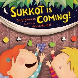 Sukkot Is Coming! by Tracy Newman