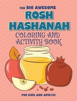 The Big Awesome Rosh Hashanah Coloring and Activity Book For Kids and Adults!: High Holidays, Rosh Hashana, Yom Kippur, Sukkot, Jewish Holiday Gift ... Sided Coloring Book
