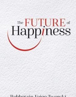 Future of Happiness by Rebbetzin Feige Twerski