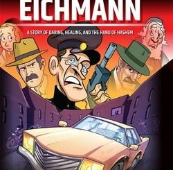 The Hunt for Eichmann:A Story of Daring, Healing, and The Hand of Hashem by Rabbi Avraham Ohayon