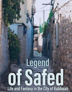 The Legend of Safed: Life and Fantasy in the City of Kabbalah by Eli Yassif