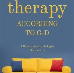 Therapy According to G-d by Rabbi Mordechai Wecker, Michael S. WEissman Ph.D.