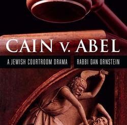 Cain v. Abel: A Jewish Courtroom Drama by Dan Ornstein