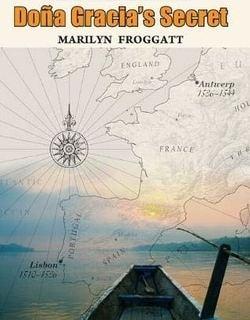 Doña Gracia's Secret by Marilyn Froggatt