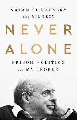 Never Alone by Natan Sharansky, Gil Troy