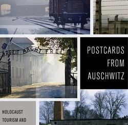 Postcards from Auschwitz by Daniel P. Reynolds