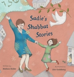 Sadie's Shabbat Stories by Melissa Stoller