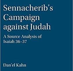 Sennacherib's Campaign against Judah: A Source Analysis of Isaiah 36-37 by Dan'el Kahn