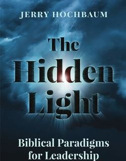 The Hidden Light: Biblical Paradigms for Leadership by Jerry Hochbaum