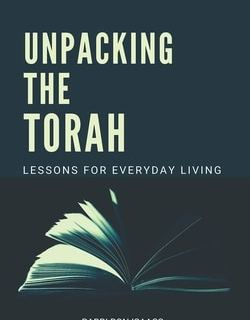 Unpacking The Torah: Lessons For Everyday Living by Rabbi Ron Isaacs