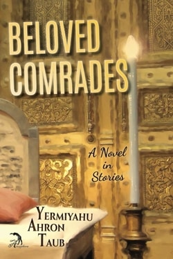 Beloved Comrades: A Novel in Stories by Yermiyahu Ahron Taub