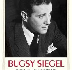 Bugsy Siegel: The Dark Side of the American Dream