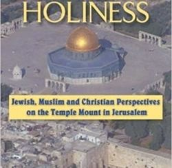Contested Holiness: Jewish, Muslim, and Christian Perspective on the Temple Mount in Jerusalem by Rivka Gonen