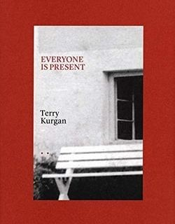 Every­one is Present by Ter­ry Kurgan