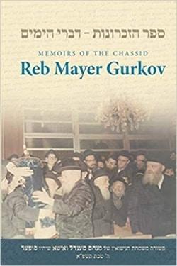 Memoirs of Reb Mayer Gurkov: Sefer Hazichronos Divrei Hayamim