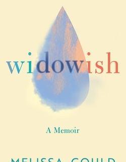 Widowish: A Memoir by Melissa Gould