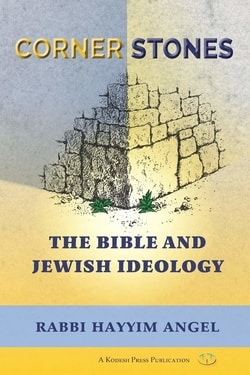 Cornerstones: The Bible and Jewish Ideology by Hayyim Angel