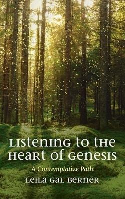 Listening to the Heart of Genesis by Leila Gal Berner
