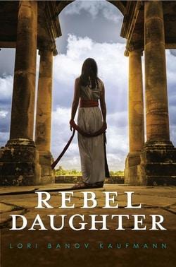 Rebel Daughter by Lori Banov Kaufmann