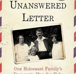 The Unanswered Letter: One Holocaust Family's Desperate Plea for Help by Faris Cassell