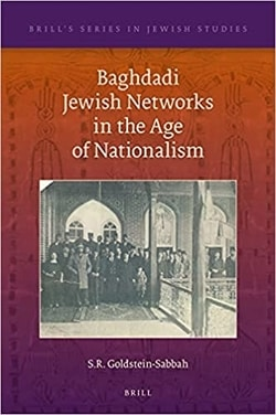 Baghdadi Jewish Networks in the Age of Nationalism by S.R. Goldstein-Sabbah