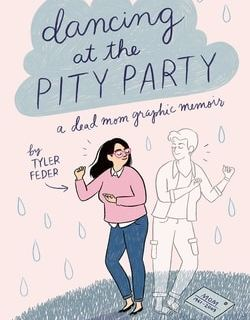 Danc­ing at the Pity Party by Tyler Fed­er