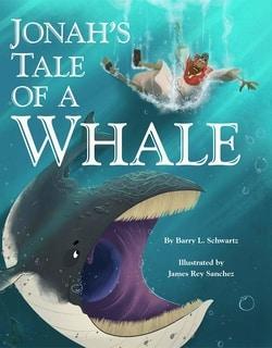 Jonah's Tale of a Whale by Barry L. Schwartz
