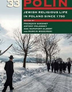 Polin: Studies in Polish Jewry Volume 33: Jewish Religious Life in Poland since 1750