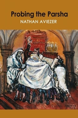 Probing the Parsha by Nathan Aviezer
