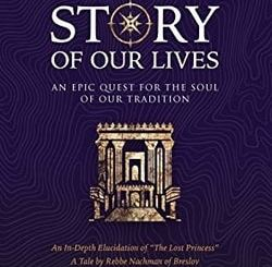 Story of Our Lives: An Epic Quest for the Soul of our Tradition by Yaakov Klein
