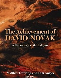 The Achievement of David Novak; Edited by Matthew Levering, Tom Angier
