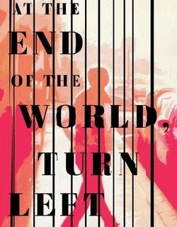 At the End of the World, Turn Left by Zhanna Slor