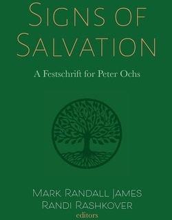 Signs of Salvation; Editors: Mark Randall James, Randi Rashkover