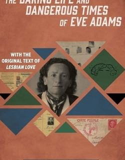 The Daring Life and Dangerous Times of Eve Adams by Jonathan Ned Katz