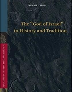 """The """"God of Israel"""" in History and Tradition by Michael J. Stahl"""