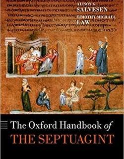 The Oxford Handbook of the Septuagint; Editors: Alison G. Salvesen, Timothy Michael Law