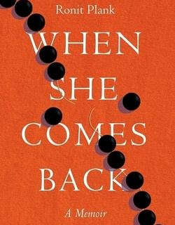 When She Comes Back by Ronit Plank