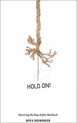 Hold On: Surviving Days Before Moshiach by Roy Neuberger