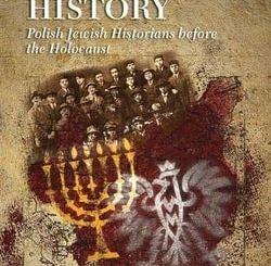 Conscious History: Polish Jewish Historians before the Holocaust by Natalia Aleksiun