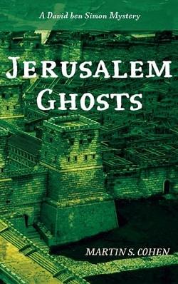 Jerusalem Ghosts by Martin S Cohen