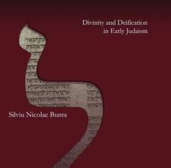 The Lord God of Gods: Divinity and Deification in Early Judaism by Silviu Bunta