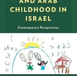 Jewish and Arab Childhood in Israel: Contemporary Perspectives