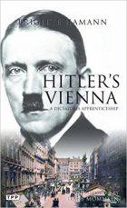 Brigitte Hamann, Hitler's Vienna: A Portrait of the Tyrant as a Young Man, (Munich: Piper, 2012)